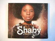 SHABY : PLUS PRES DE TOI - 2 CD (CD + CD, LE DOCUMENTAIRE), DIGIPAK PORT GRATUIT