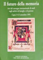 IL FUTURO DELLA MEMORIA ATTI UFFICIO CENTRALE PER I BENI ARCHIVISTICI 1997