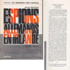 C1 Enno Stephan ESPIONS ALLEMANDS EN IRLANDE 1939 1945 Epuise