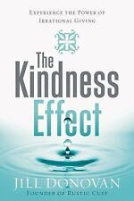 The Kindness Effect: Experience the Power of Irrational Giving by Jill Donovan