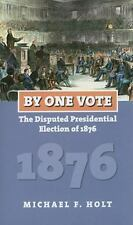 By One Vote: The Disputed Presidential Election of 1876 (American-ExLibrary