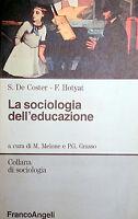DE COSTER HOTYAT LA SOCIOLOGIA DELL'EDUCAZIONE FRANCO ANGELI 1991 MELONE GRASSO