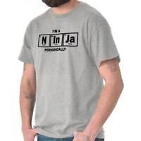 Im A Ninja Periodically Funny Nerd Nerdy Geek Geeky T Shirt Tee
