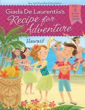 Recipe for Adventure Ser.: Hawaii! #6 by Giada De Laurentiis (2015, Hardcover)