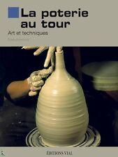 La poterie au tour, Art et techniques