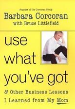 Use What You've Got, and Other Business Lessons I Learned from My Mom, Good Book
