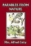Parables from Nature (Yesterday's Classics) by Alfred Gatty (2006, Paperback)