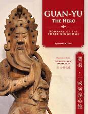 Guan-Yu the Hero : Romance of the Three Kingdoms  by Frankie Kt Neo (2014,...