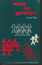 MEN IN GROUPS by LIONEL TIGER hc/dj 1969 1st ed
