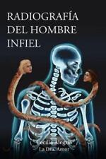 Radiografia del Hombre Infiel: Como Detectarlo Para No Caer En Su Trampa... O Co