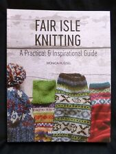 Fair Isle Knitting A Practical & Inspirational Guide Monica Russel 9781782215806