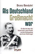 ALS DEUTSCHLAND GROßMACHT WAR - Bruno Bandulet BUCH - KOPP VERLAG