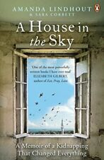A House in the Sky: A Memoir of a Kidnapping That Changed Ev... by Corbett, Sara