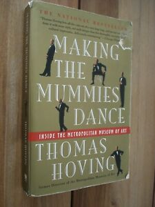 Making the Mummies Dance by Thomas Hoving (Paperback, 1994) Simon & Schuster