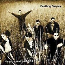 PEATBOG FAERIES - WELCOME TO DUN VEGAS NEW CD