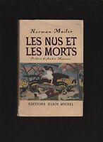 █ Norman Mailer LES NUS ET LES MORTS 1950 André Maurois éd° Albin Michel █