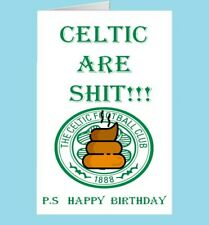 Celtic Are S**t Birthday Card