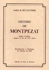 HISTOIRE DE MONTPEZAT  par André de BELLECOMBE + Lot-et-Garonne