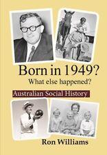 BORN IN 1949?... Australian Social History....HARD  COVER... Birthday Year Books