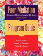 Peer Mediation - Program Guide-Revised : Conflict Resolution in Schools by...