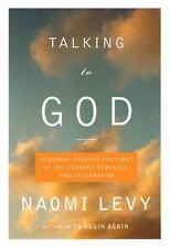 Talking to God: Personal Prayers for Times of Joy, Sadness, Struggle, and Celebr