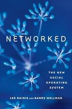 Networked: The New Social Operating System by Lee Rainie and Barry Wellman (2012