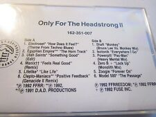 V/A ONLY FOR THE HEADSTRONG CASSETTE II RAVE ,ELECTRO ,COMP PROMO MC120