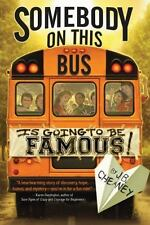 Somebody on This Bus Is Going to Be Famous by J. B. Cheaney (2014, Hardcover)