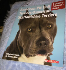 American Pit Bull Terriers/American Staffordshire Terriers Pet Owner Manual Book