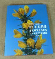 FLEURS SAUVAGES DE BRETAGNE - MARIE-CHRISTINE ROIGNANT ... - EDITIONS PALANTINES