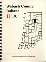 IN WABASH COUNTY INDIANA CENTENNIAL HISTORY by WINGER 1935~LAGRO~RIVER~WPA GUIDE