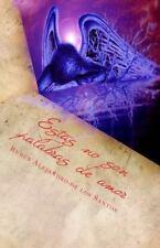 Estas No Son Palabras de Amor : Edición a Color by Ruben Santos Garcia (2015,...