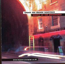 Under The Bridge Downtown  / Sounds Of The Underworld - MINT