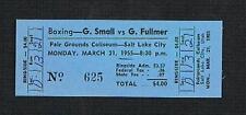 RARE 1955 Gene Fullmer vs Govan Small full boxing ticket NEARMINT