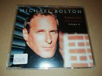 MICHAEL BOLTON * TIMELESS ( THE CLASSICS ) VOL 2 * RARE PROMO CD ALBUM XPCD1215