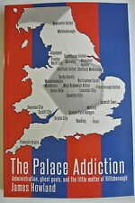 Book. The Palace Addiction. Administration, ghost goals by James Howland. PB.