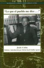 Lo Que El Pueblo Me Dice: Cronicas De LA Colonia Puertorriquena En Nueva York (R