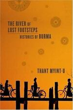 The River of Lost Footsteps: Histories of Burma, Thant Myint-U, Good Condition,