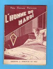►FERENCZI - MON ROMAN POLICIER N°15 - L'HOMME DU MARDI - CLAUDE ASCAIN - 1945