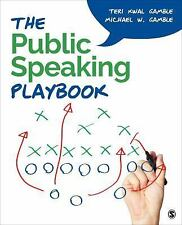 The Public Speaking Playbook by Michael W. Gamble and Teri Susan Kwal Gamble...
