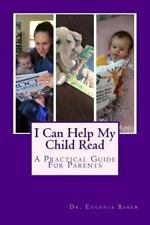 I Can Help My Child Read : A Guide for Parents Helping Their Children Learn...
