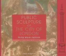 Public Sculpture of the City of London (Liverpool University Press --ExLibrary