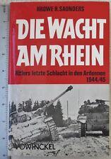 German Language BOOK WW2 MILITARY HISTORY DIE WACHT AM RHEIN, ARDENNEN 1944/1945