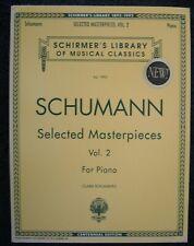 Schumann Selected Masterpieces For Piano Vol. 2-Schirmer Vol. 1995 Nos-4Qsmc