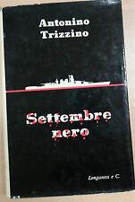 SETTEMBRE NERO - ANTONINO TRIZZINO - LONGANESI - 1964 - M