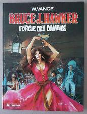 VANCE  **  BRUCE J. HAWKER 2. L'ORGIE DES DAMNÉS  **   EO 1986 TBE