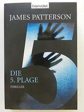 James Patterson Die 5 Plage Roman Thriller Blanvalet Verlag