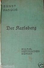 Der Karlsberg Ernst Pasque Kulturhistorischer Roman Saar 1928 Saarland gebunden