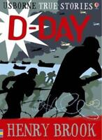 True Stories of D-Day (Usborne True Stories) (Usborne True Stories) By Henry Br