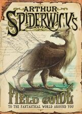 Arthur Spiderwick's Field Guide to the Fantastical World Around You by Black